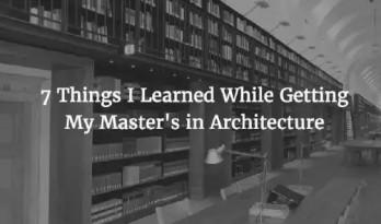 我在读建筑学研究生期间学到的七件事
